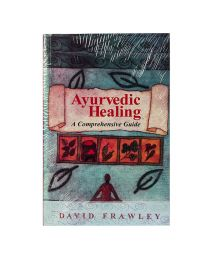 Ayurvedic Healing - Frawley